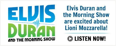 Elvis Duran and the Morning Show are excited about Lioni Mozzarella!